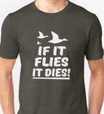 If it flies it dies funny men's shirt  Unisex T-Shirt