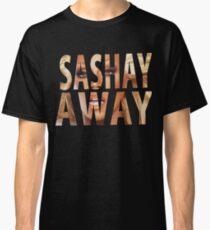 SASHAY AWAY Classic T-Shirt