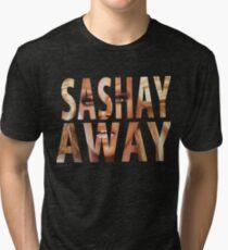 SASHAY AWAY Tri-blend T-Shirt