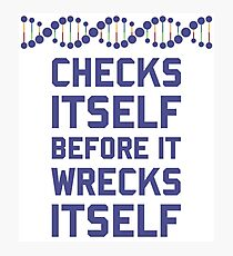 Check Yourself Before You Wreck Your DNA Genetics Photographic Print