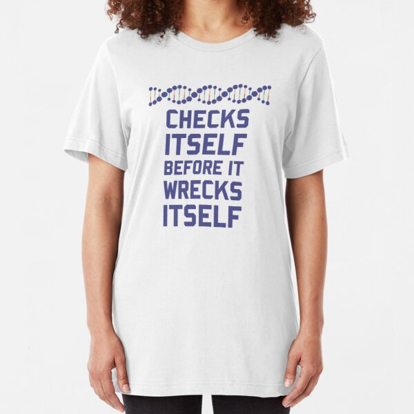 Check Yourself Before You Wreck Your DNA Genetics Slim Fit T-Shirt