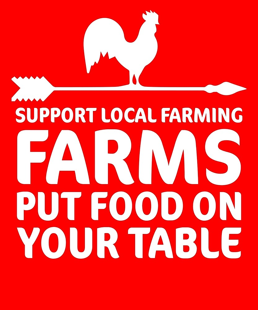 Support Local Farms Farmer  by AlwaysAwesome