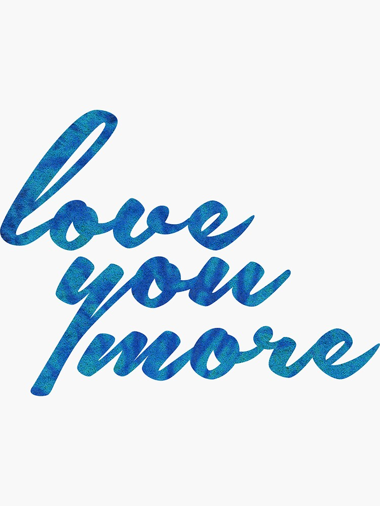 Love You More by youngkinderhook
