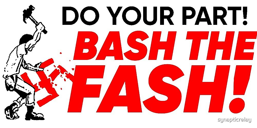 bash the fash! by synapticrelay