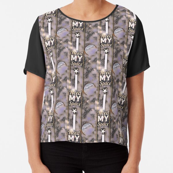 I needs my space in space Chiffon Top