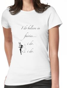 I do believe in fairies/ Peterpan Womens Fitted T-Shirt