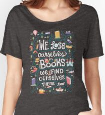 Lose ourselves in books Women's Relaxed Fit T-Shirt