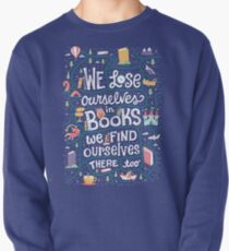 Lose ourselves in books Pullover