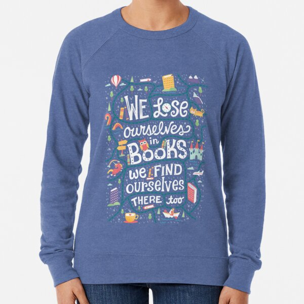 Lose ourselves in books Lightweight Sweatshirt