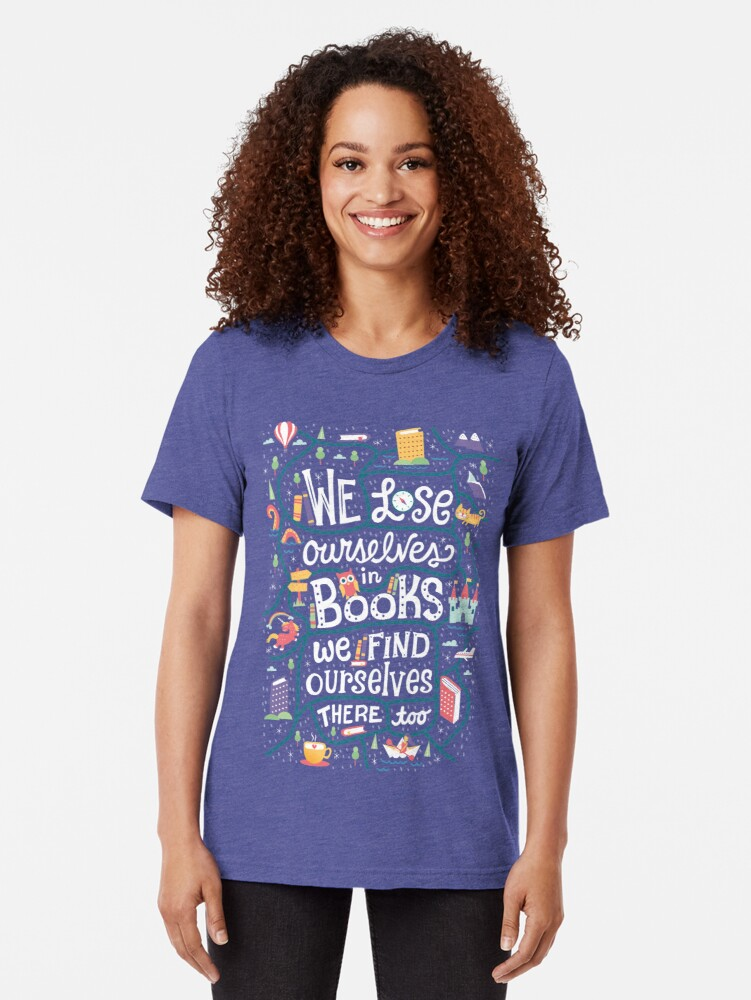Alternate view of Lose ourselves in books Tri-blend T-Shirt