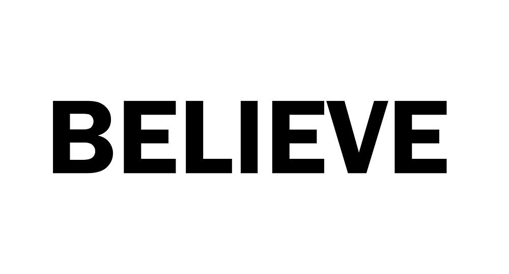 believe bold Capital inspiration motivation by Four4Life