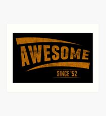 Awesome Since '52 Art Print