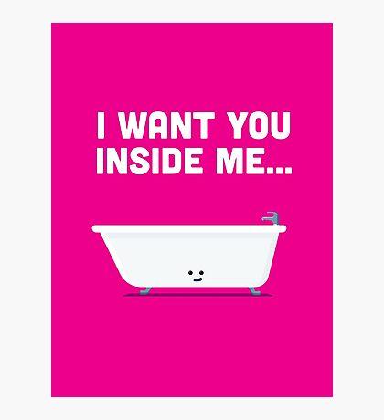 Character Building - Valentines - Bathtub - Inside Me Photographic Print