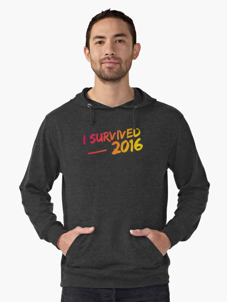 I Survived 2016 Lightweight Hoodie Front