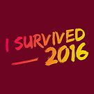 I Survived 2016 by mysticwhimsies