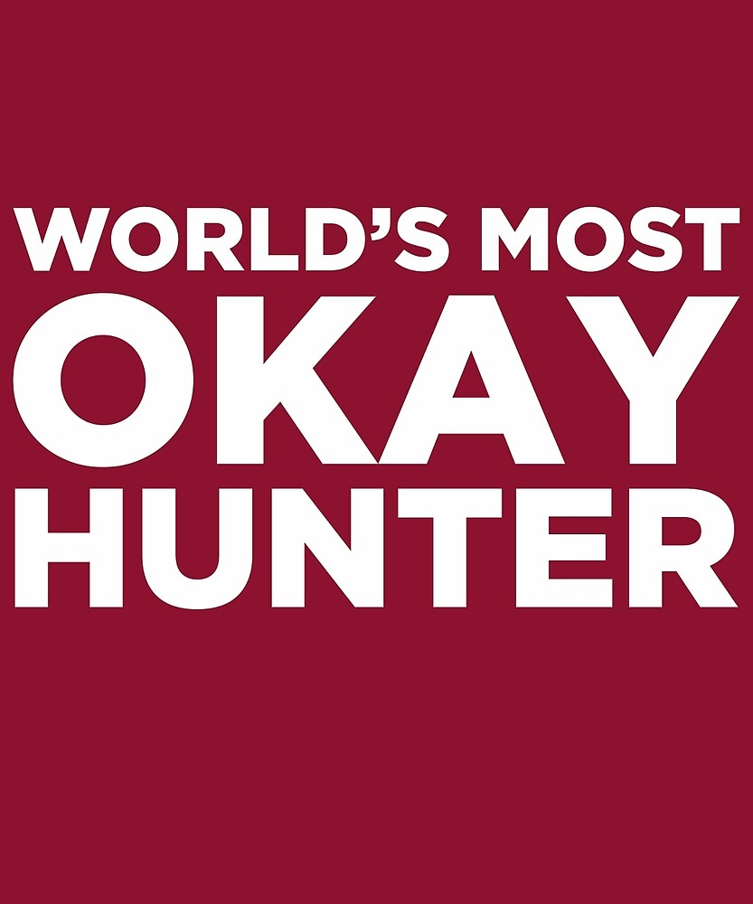 World's Most Okay Hunter  by AlwaysAwesome