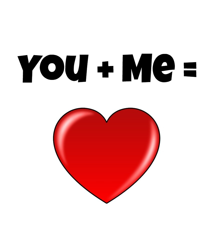 You Plus Me, You + Me, You And Me Valentine's Day Gift by Trendy Gear Shop
