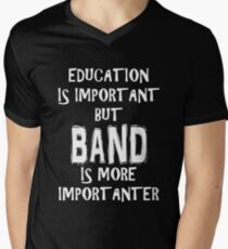 Education Is Important But Band Is More Importanter T-Shirt Funny Cute Gift For High School College Student Men's V-Neck T-Shirt
