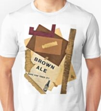 brown ale - have you tried it? T-Shirt