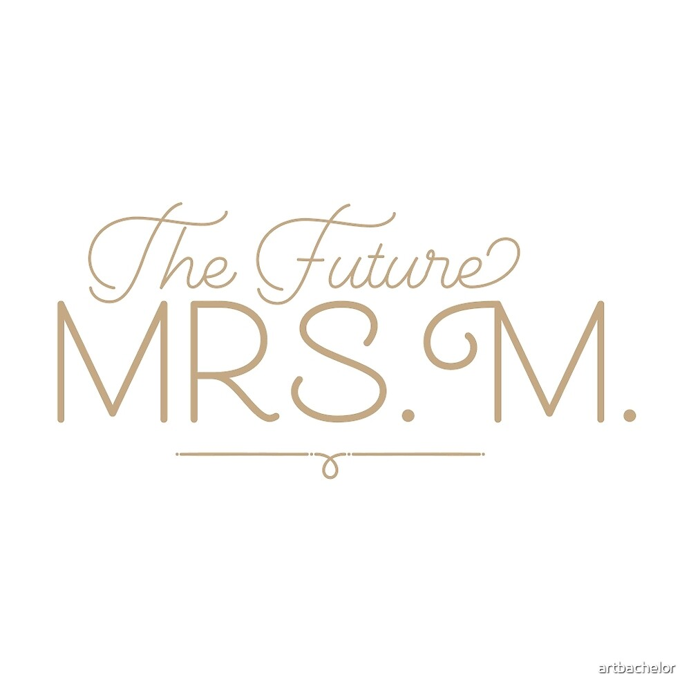 The Future Mrs. M.  Bride to Be, Gold by artbachelor