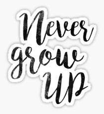Never Grow up | Peter Pan | Movie Quote Sticker