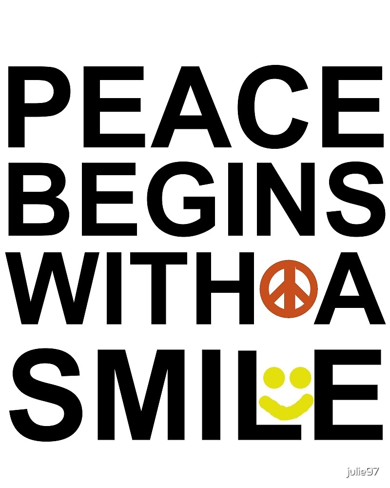 Peace Begings With A Smile by 52 Weeks Peace