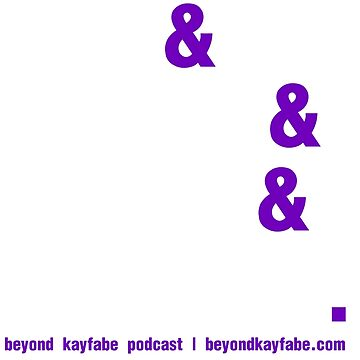 Beyond Kayfabe Podcast - Bubz&Deebow&Chrispy&MadMike. by falsefinish66