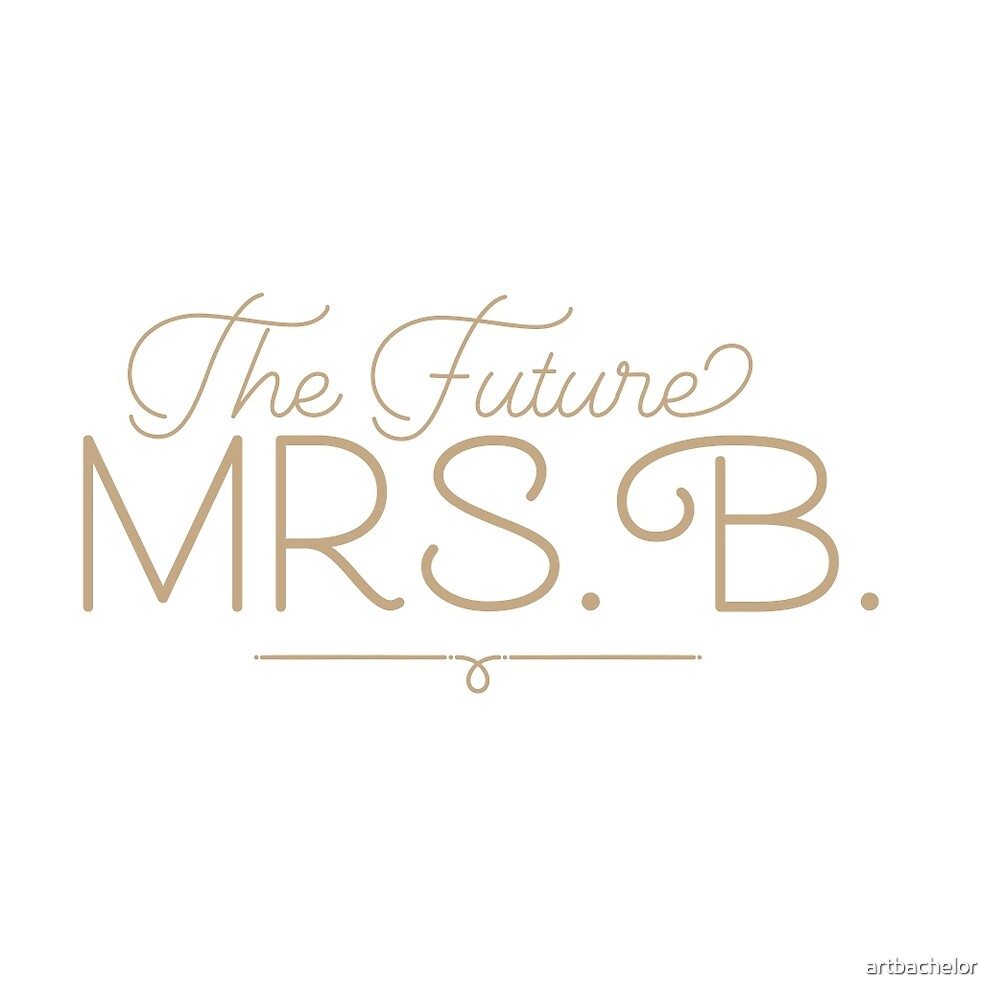 The Future Mrs. B Bride-to-Be, Gold by artbachelor