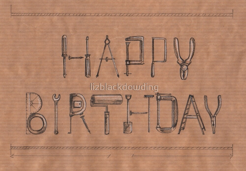 Happy Birthday to your DIY enthusiast! by lizblackdowding