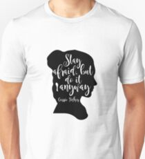 Stay Afraid, But Do It Anyway - Carrie Fisher quote Unisex T-Shirt