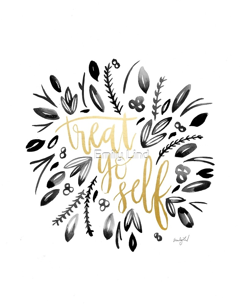 Treat Yo Self  by Emily Lind