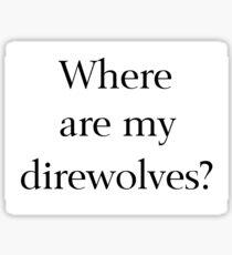 Where Are My Direwolves? Sticker