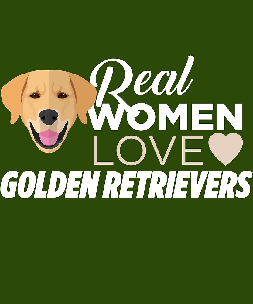 Real Women Love Golden Retrievers by AlwaysAwesome