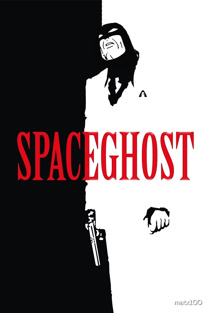Space Ghost (Scarface Style) by matx100