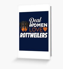 Real Women Love Rottweilers  Greeting Card