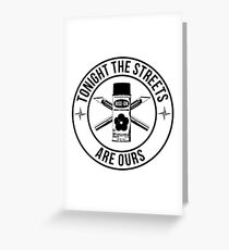 the streets are ours Greeting Card