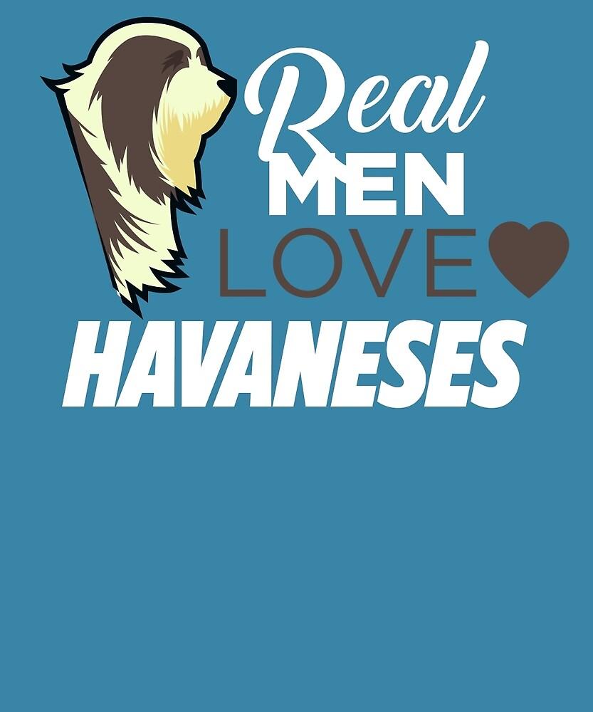 Real Men Love Havaneses  by AlwaysAwesome