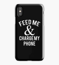 Feed Me & Charge My Phone iPhone Case/Skin