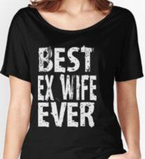 Best Ex Wife Ever Mom Womens T-shirt Cute Funny Gift For Mother Mothers Day Women's Relaxed Fit T-Shirt