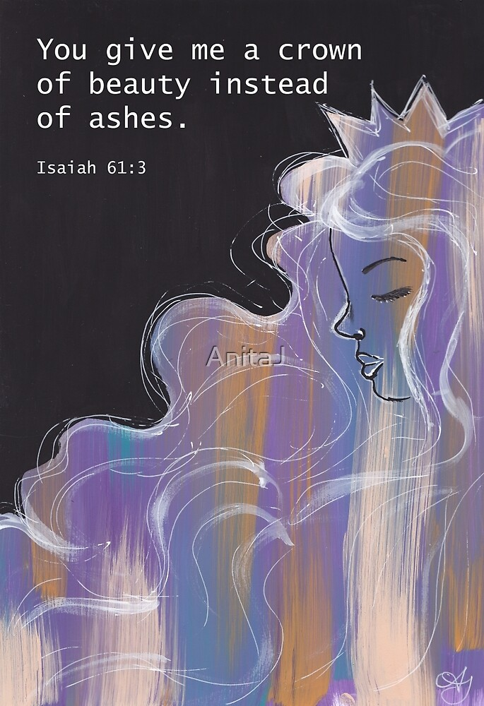 Beauty for Ashes by AnitaJ
