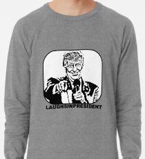 Laughs In President Lightweight Sweatshirt