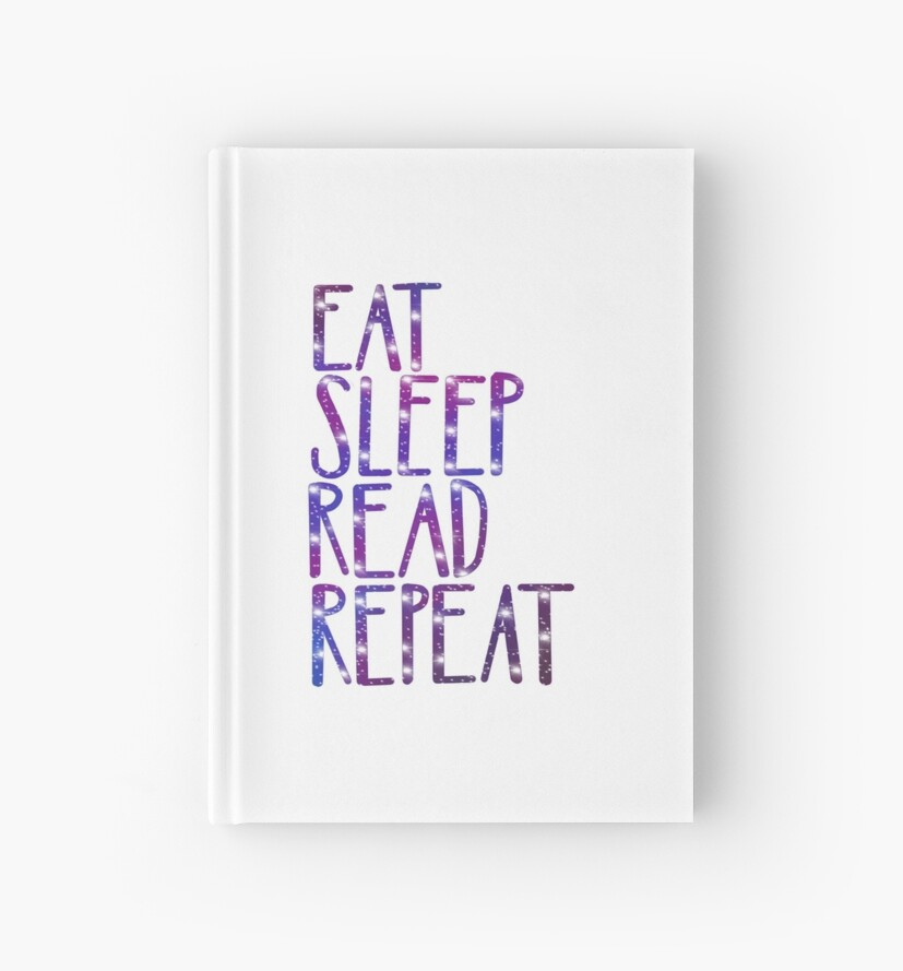 Galaxy Eat Sleep Read Repeat by Rachel  Suter