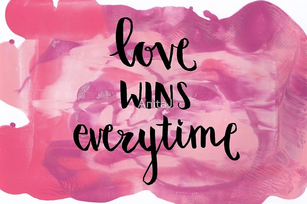 Love Wins Every Time by AnitaJ