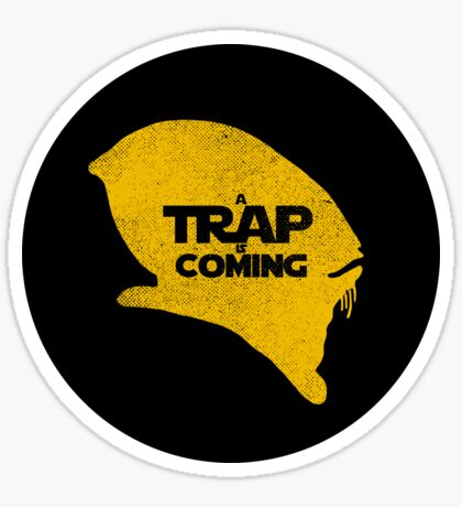 A Trap is Coming Sticker