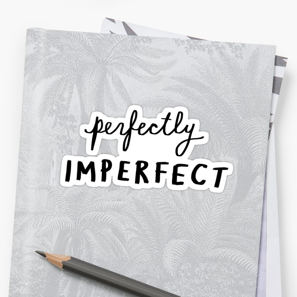 Perfectly Imperfect | Trendy/Hipster/Girly Meme by Dear Dumb Diary