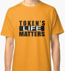 Token Life's Matters Merchandise Classic T-Shirt