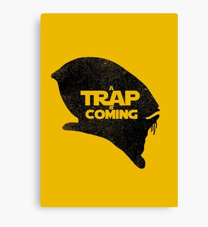 A Trap is Coming - black Canvas Print