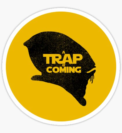 A Trap is Coming - black Sticker