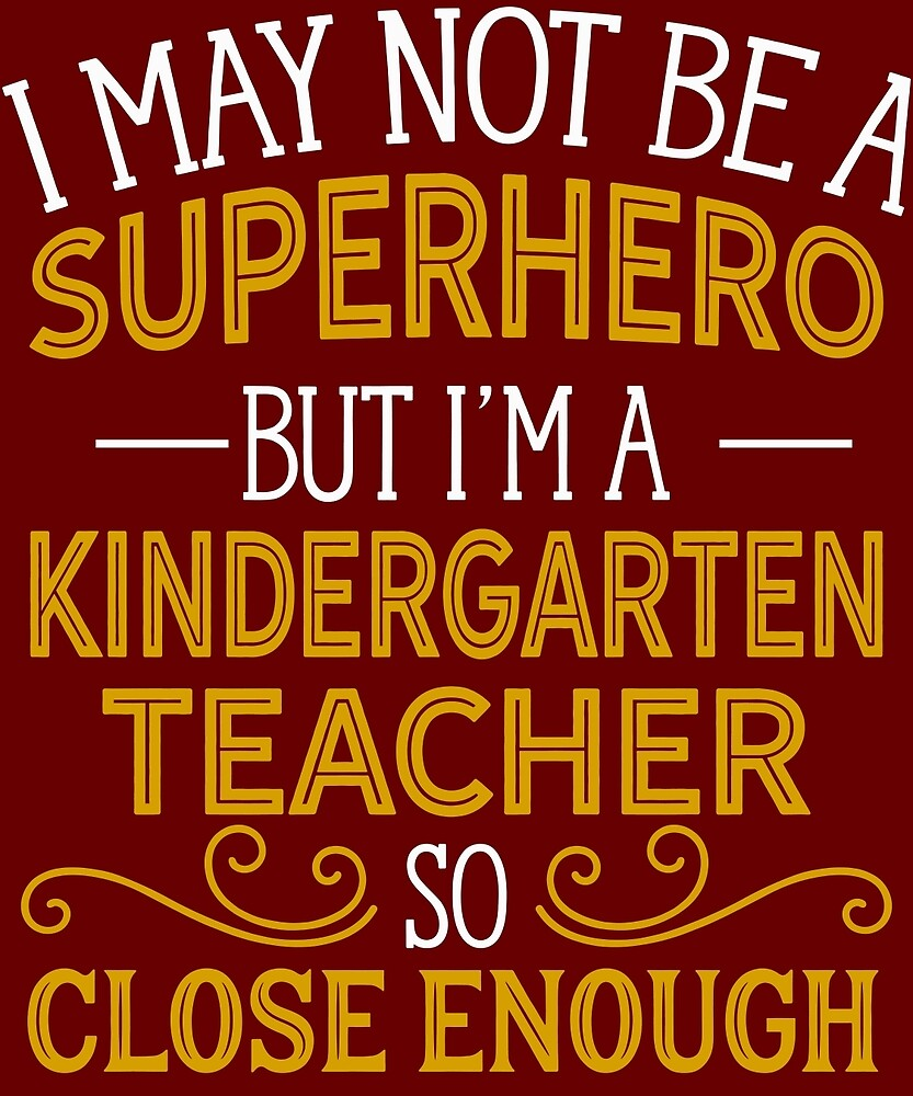 Superhero But Kindergarten Teacher  by AlwaysAwesome