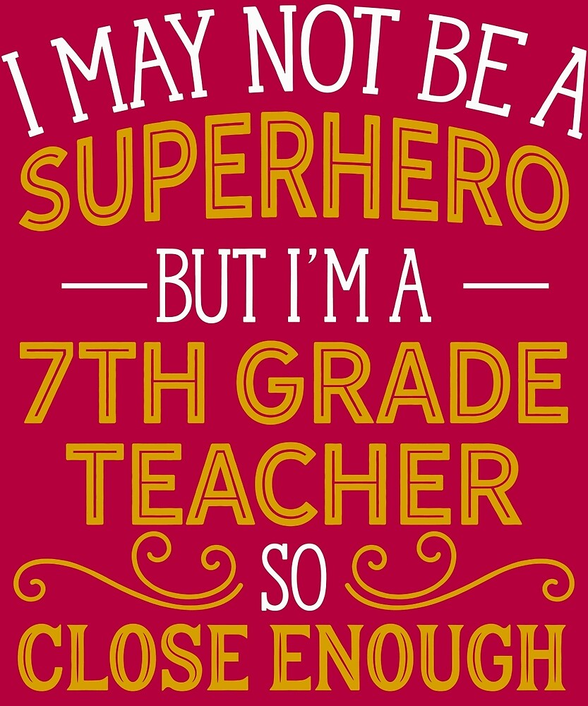 Superhero But 7th Grade Teacher  by AlwaysAwesome